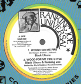 Black Uhuru - Wood For My Fire / Ranking Joe - Wood For Me Fire Style  (Ranking Joe Universal) 12""